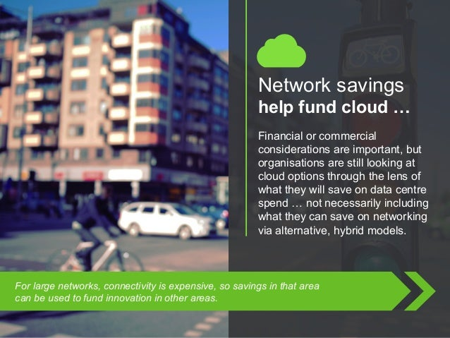 Copyright © 2015 Dimension Data Network savings help fund cloud … Financial or commercial considerations are important, bu...