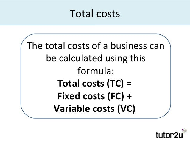 costs and total variable cost Short run production costs total fixed cost (tfc) total amount paid for fixed  inputs does not vary with output total variable cost (tvc) total amount paid for .