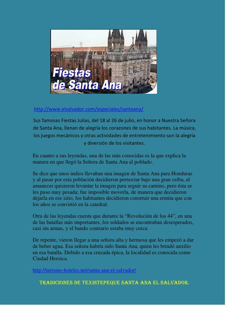 http://www.elsalvador.com/especiales/santaana/Sus famosas Fiestas Julias, del 18 al 26 de julio, en honor a Nuestra Señora...