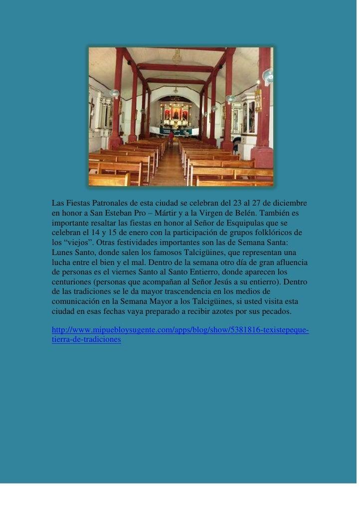 Las Fiestas Patronales de esta ciudad se celebran del 23 al 27 de diciembreen honor a San Esteban Pro – Mártir y a la Virg...