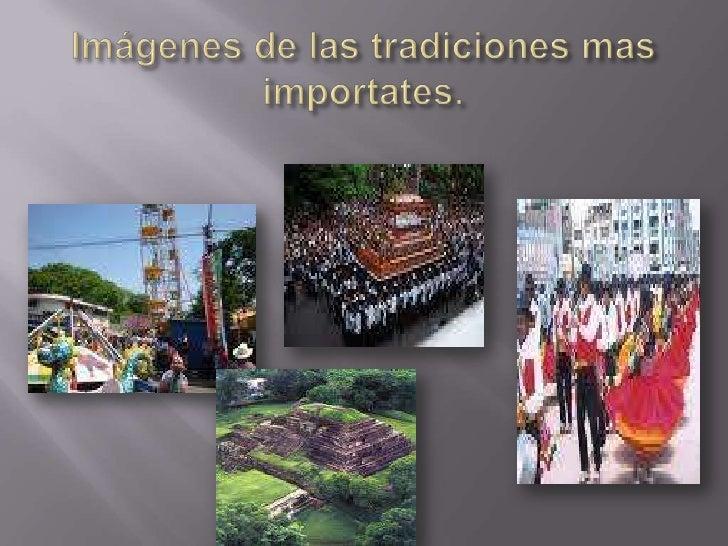 Imágenes de las tradiciones mas importates.<br />