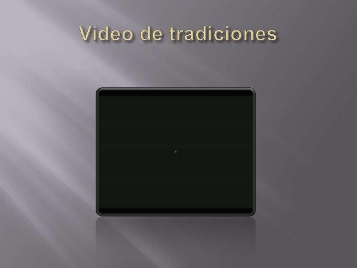Video de tradiciones<br />