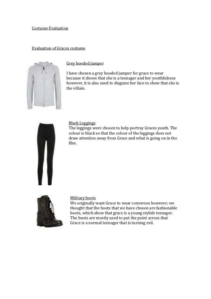 Costume Evaluation<br />Evaluation of Graces costume <br />-22860071120<br />Grey hooded jumper<br />I have chosen a grey ...