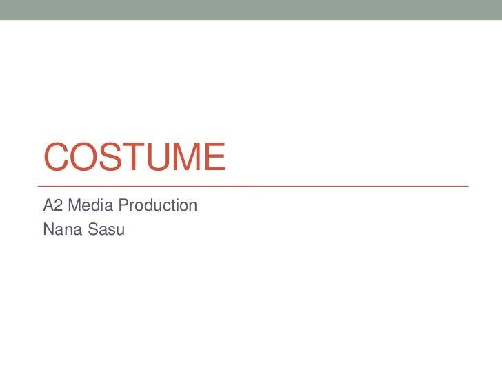 COSTUMEA2 Media ProductionNana Sasu