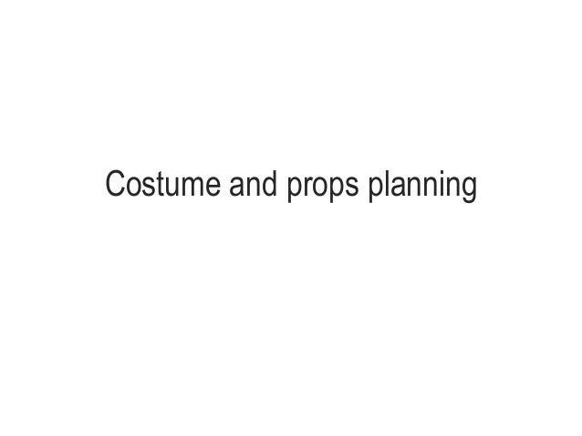 Costume and props planning