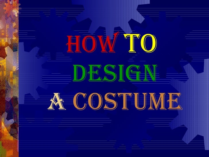 How   to   design a  Costume