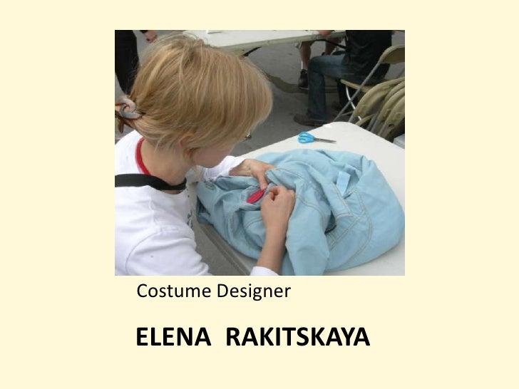 Costume DesignerELENA RAKITSKAYA