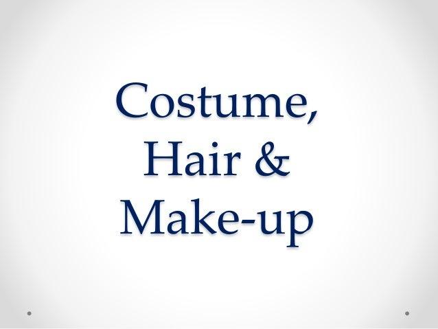 Costume,  Hair &  Make-up