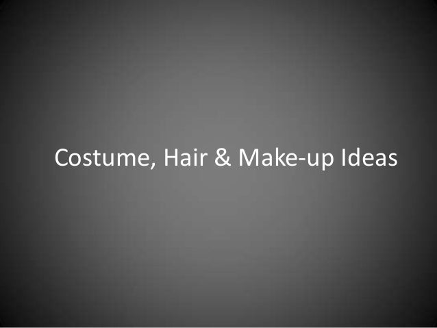Costume, Hair & Make-up Ideas