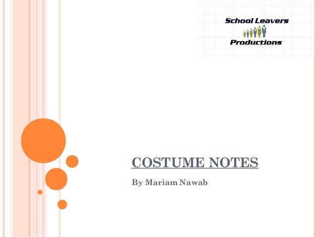 COSTUME NOTESBy Mariam Nawab