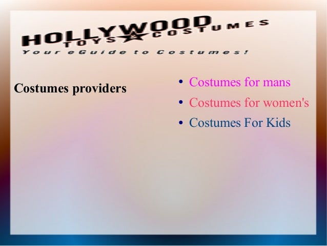 Costumes providers● Costumes for mans● Costumes for womens● Costumes For Kids