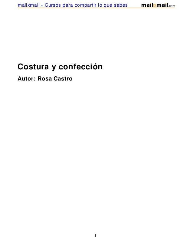 mailxmail - Cursos para compartir lo que sabesCostura y confecciónAutor: Rosa Castro                                1