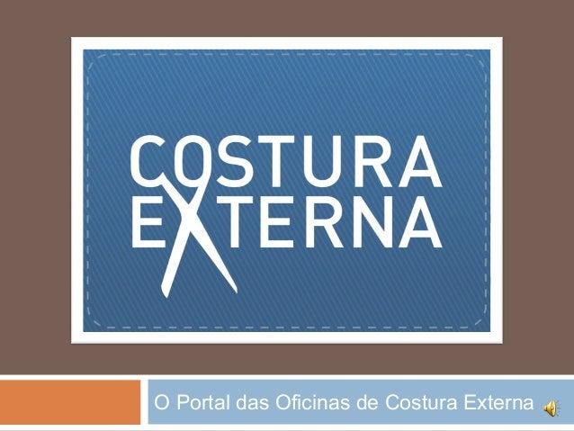 O Portal das Oficinas de Costura Externa