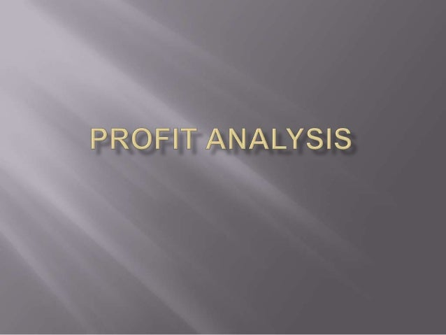 Profit is a monetary gain a business produce after saleing products .a profit analysis is abreak down of a business apply...