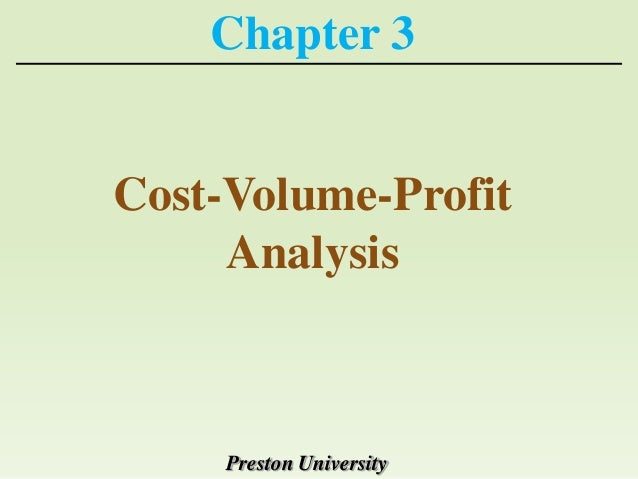 Chapter 3Cost-Volume-Profit     Analysis     Preston University