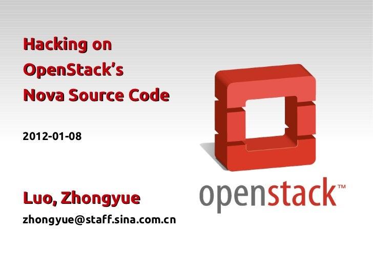 Hacking onOpenStack'sNova Source Code2012-01-08Luo, Zhongyuezhongyue@staff.sina.com.cn