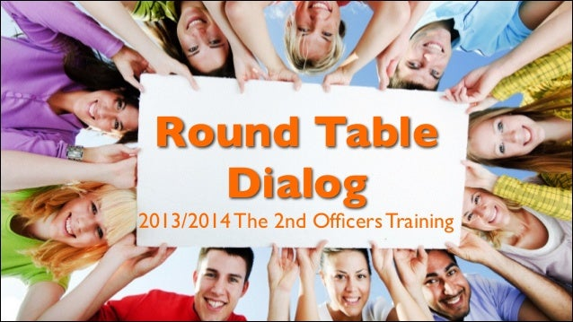 Round Table Dialog  2013/2014 The 2nd Officers Training