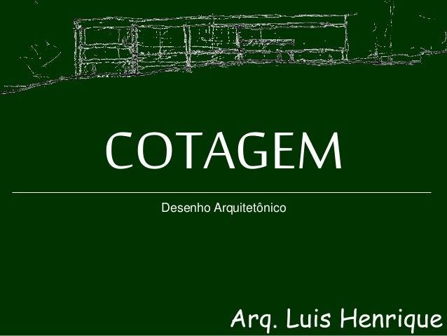 COTAGEM Arq. Luis Henrique Desenho Arquitetônico