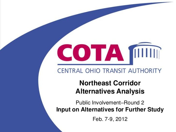 Northeast Corridor      Alternatives Analysis       Public Involvement–Round 2Input on Alternatives for Further Study     ...