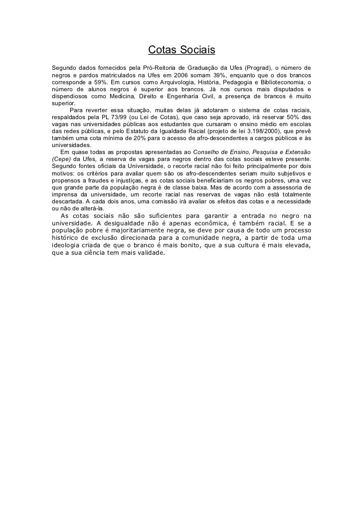 Cotas SociaisSegundo dados fornecidos pela Pró-Reitoria de Graduação da Ufes (Prograd), o número denegros e pardos matricu...