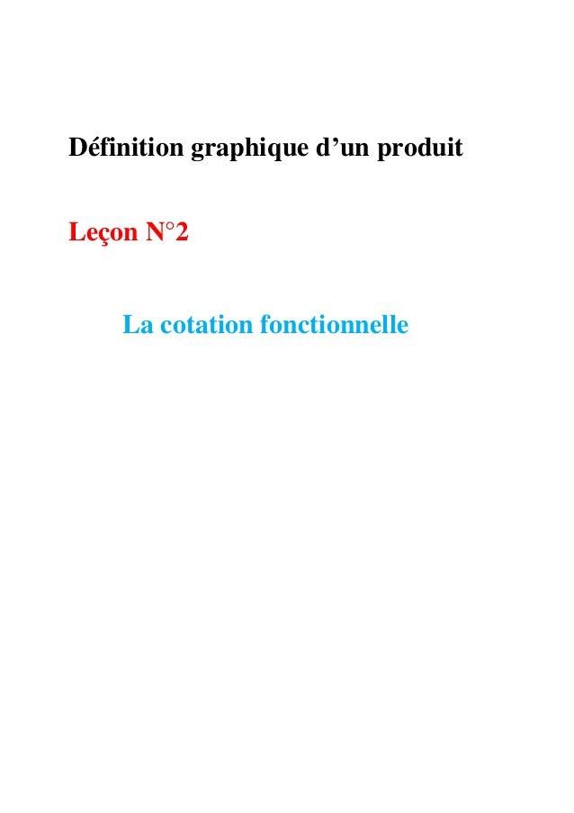 Définition graphique d'un produit Leçon N°2 La cotation fonctionnelle
