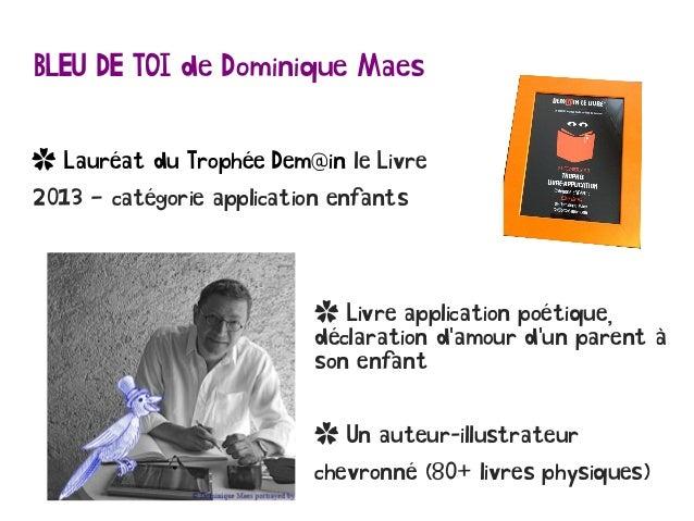 BLEU DE TOI de Dominique Maes ✿ Lauréat du Trophée Dem@in le Livre 2013 – catégorie application enfants ✿ Livre applicatio...