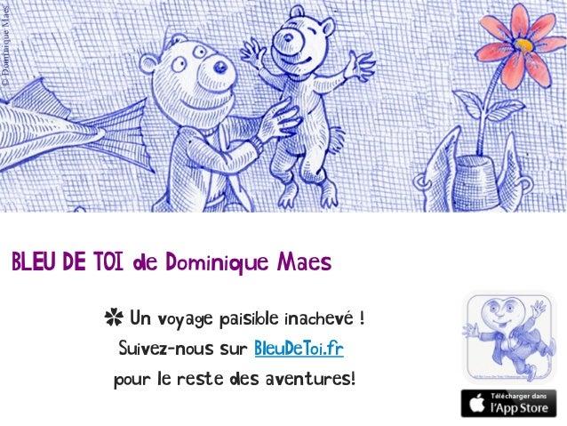 BLEU DE TOI de Dominique Maes ✿ Un voyage paisible inachevé ! Suivez-nous sur BleuDeToi.fr pour le reste des aventures!