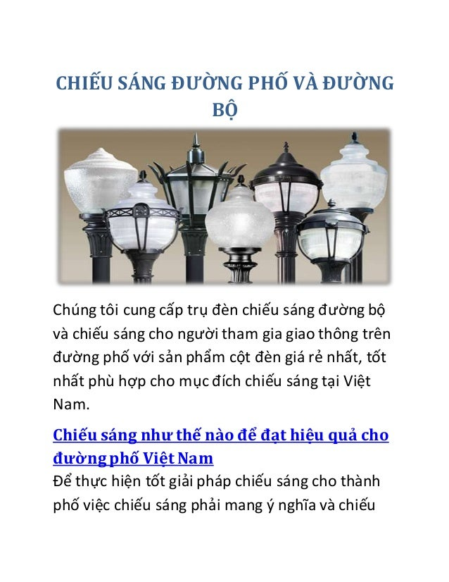 CHIẾU SÁNG ĐƯỜNG PHỐ VÀ ĐƯỜNG BỘ Chúng tôi cung cấp trụ đèn chiếu sáng đường bộ và chiếu sáng cho người tham gia giao thôn...