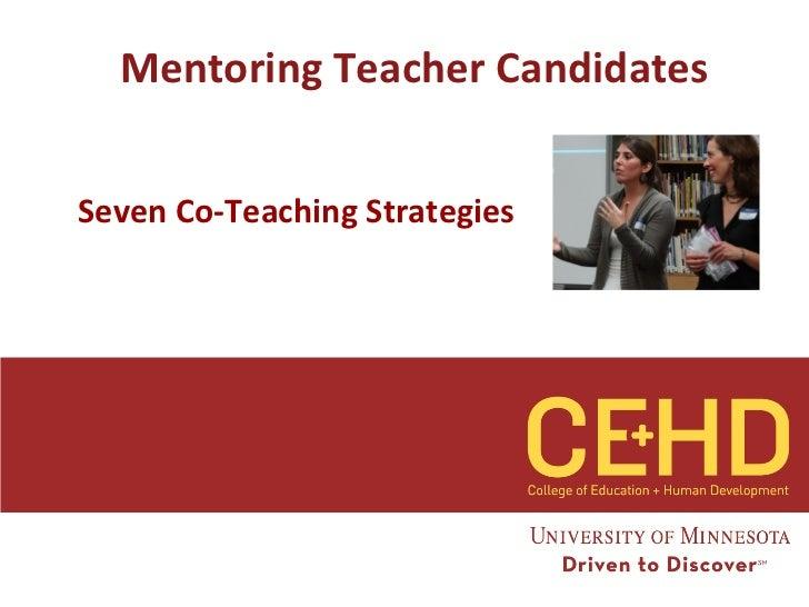 Mentoring Teacher CandidatesSeven Co-Teaching Strategies