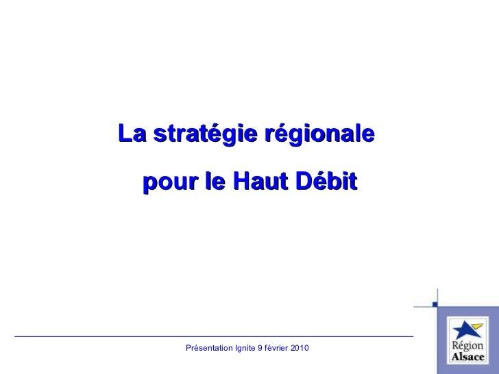 La stratégie régionale  pour le Haut Débit