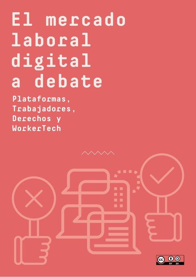 1 El mercado laboral digital a debate Plataformas, Trabajadores, Derechos y WorkerTech