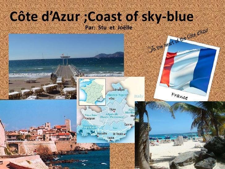 Côte d'Azur ;Coast of sky-blue            Par: Stu et Joёlle