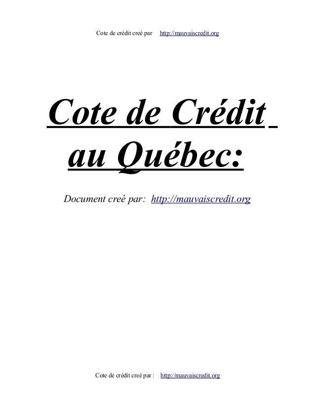 Cote de crédit creé par http://mauvaiscredit.org Cote de Crédit au Québec: Document creé par: http://mauvaiscredit.org Cot...