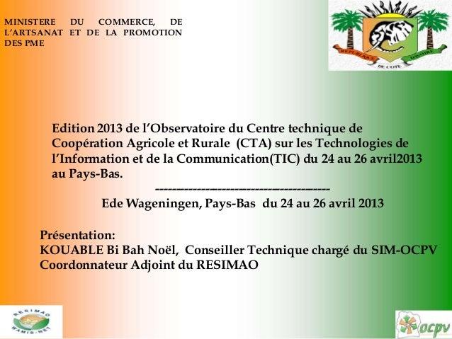 Edition 2013 de l'Observatoire du Centre technique deCoopération Agricole et Rurale (CTA) sur les Technologies del'Informa...
