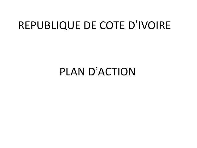 PLAN D'ACTION REPUBLIQUE DE COTE D'IVOIRE