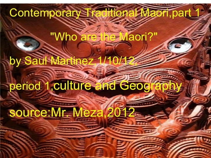 "Contemporary Traditional Maori,part 1                            ""Who are the Maori?""             by Saul Martin..."