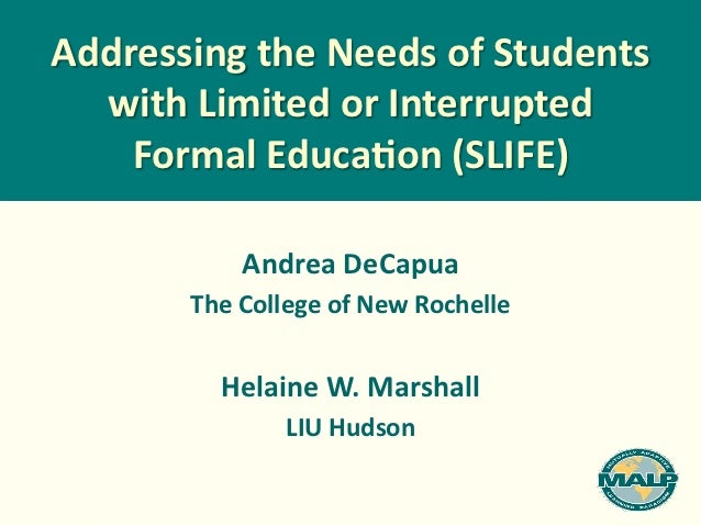 Addressing the Needs of Students   with Limited or Interrupted      Formal Educa;on (SLIFE)     ...