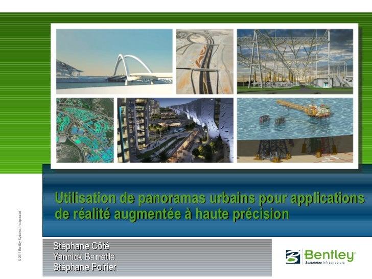 Utilisation de panoramas urbains pour applications de réalité augmentée à haute précision St éphane Côté Yannick Barrette ...