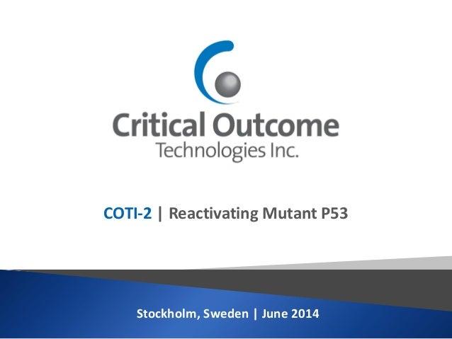 Stockholm, Sweden | June 2014 COTI-2 | Reactivating Mutant P53