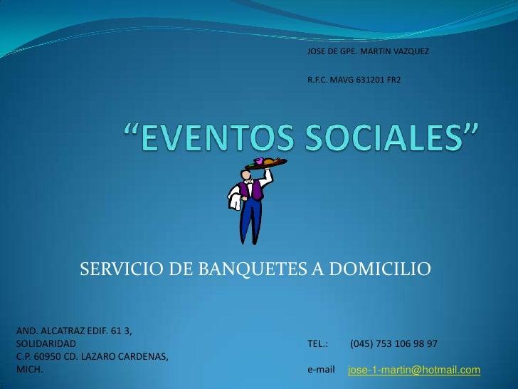 """""""EVENTOS SOCIALES""""<br />SERVICIO DE BANQUETES A DOMICILIO<br />"""