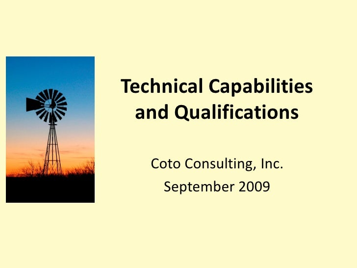 Technical Capabilities  and Qualifications     Coto Consulting, Inc.      September 2009