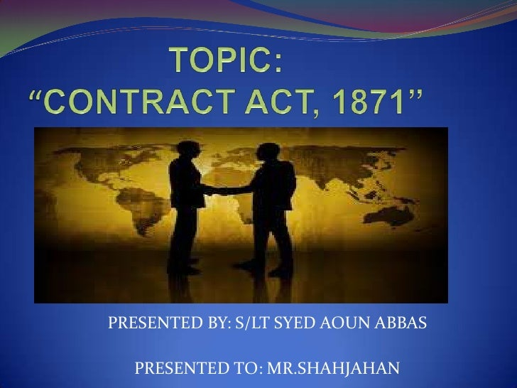PRESENTED BY: S/LT SYED AOUN ABBAS  PRESENTED TO: MR.SHAHJAHAN