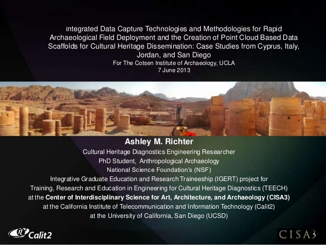Integrated Data Capture Technologies and Methodologies for Rapid Archaeological Field Deployment and the Creation of Point...