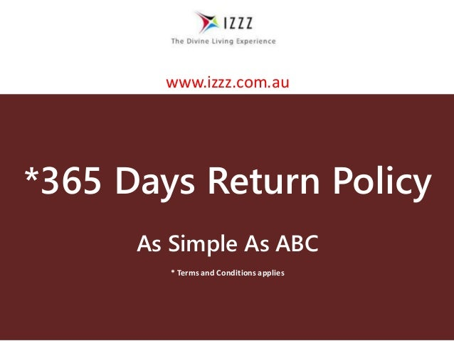 *365 Days Return Policy As Simple As ABC * Terms and Conditions applies www.izzz.com.au