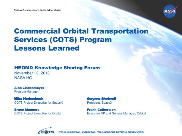 National Aeronautics and Space Administration  Commercial Orbital Transportation Services (COTS) Program Lessons Learned H...