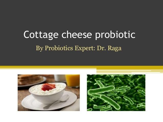 cottage cheese probiotic rh slideshare net probiotic cottage cheese uk is there probiotic in cottage cheese