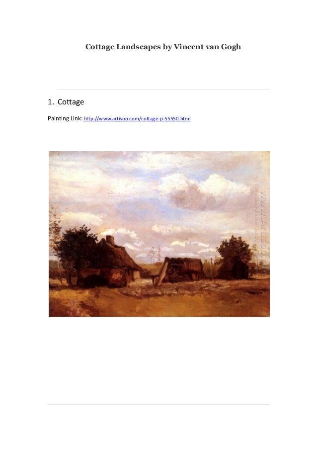 Cottage Landscapes by Vincent van Gogh  1. Cottage Painting Link: http://www.artisoo.com/cottage-p-55550.html