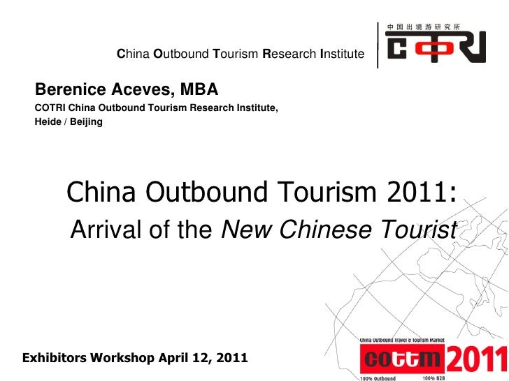 China Outbound Tourism Research Institute Berenice Aceves, MBA COTRI China Outbound Tourism Research Institute, Heide / Be...