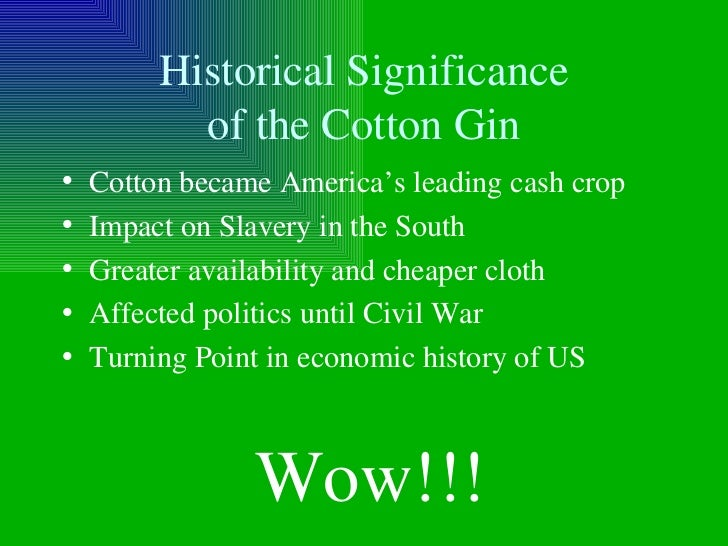 a history of the development of the cotton gin Start studying us history - ch 13, sec 1 - questions learn vocabulary, terms, and more with the cotton gin allowed cotton growers to produce many times more.