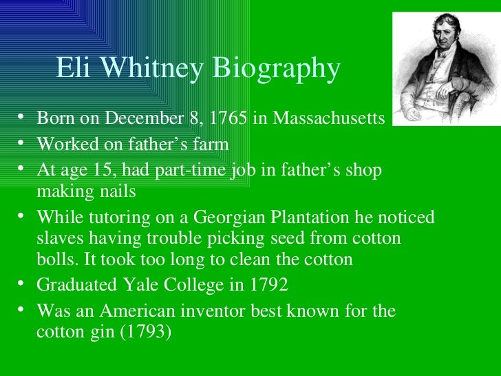 "a biography of american inventor and engineer eli whitney Technology and engineering  eli whitney eli whitney was an american inventor who created the cotton gin and pushed the ""interchangeable  inventor, engineer."